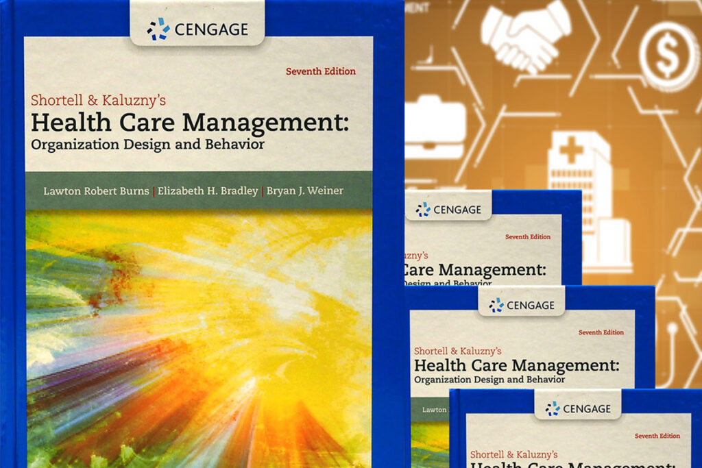 The text book Health Care Management: Organization Design and Behavior