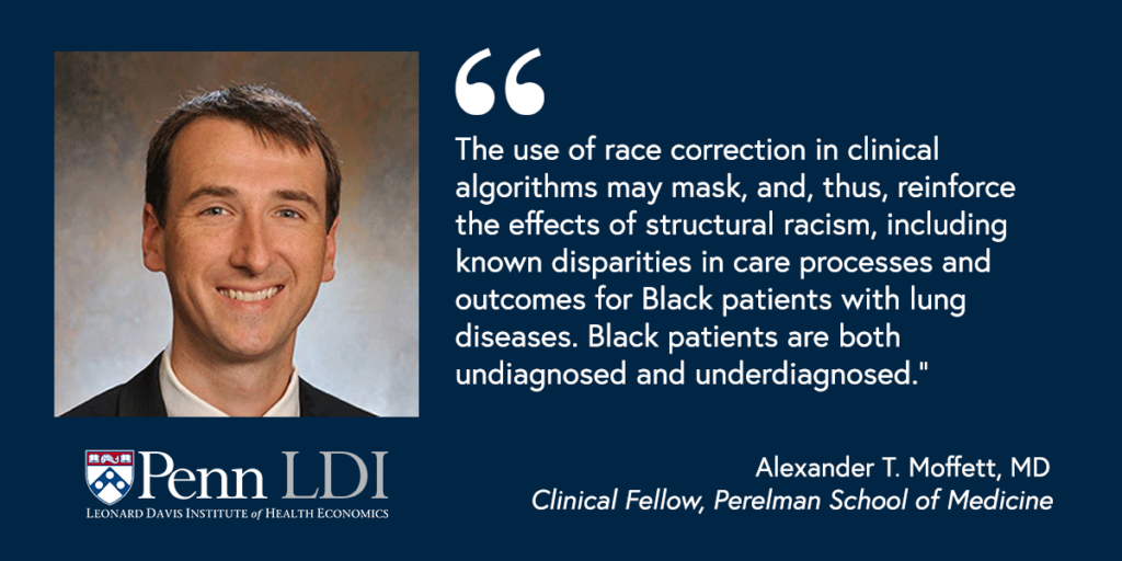 """Headshot of Alexander Moffett with the quote: """"The use of race correction in clinical algorithms may mask, and, this, reinforce the effects of structural racism, including known disparities for Black patients with lung disease. Black patients are both undiagnosed and underdiagnosed."""""""