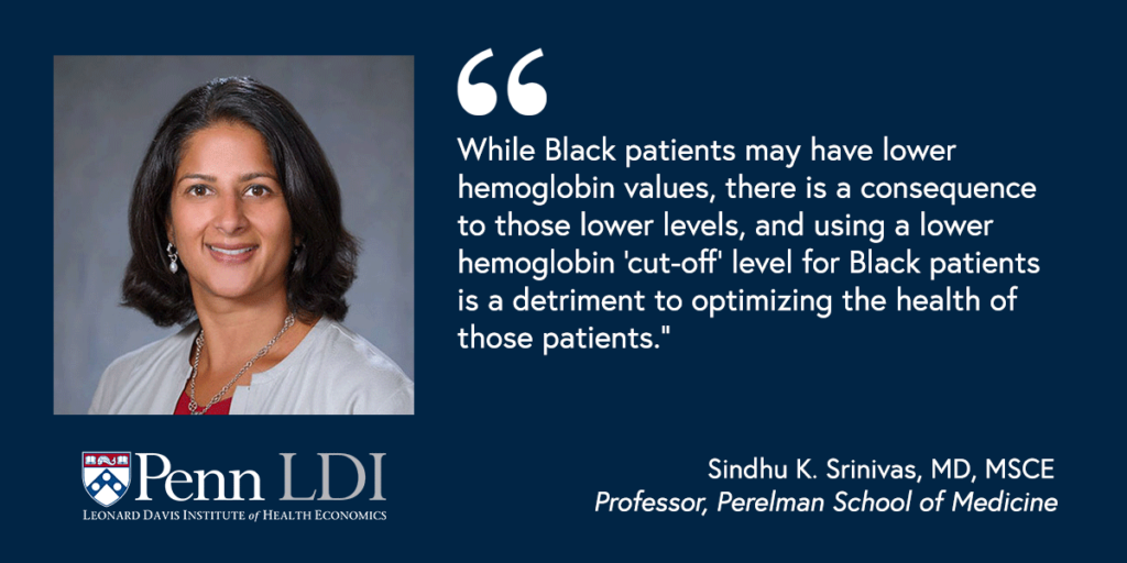"""Headshot of Sindhu Srinivas, with the quote: """"While Black patients may have lower hemoglobin values, there is a consequence to those lower levels, and using a lower hemoglobin 'cut-off' level for Black patients is a detriment to optimizing the health of those patients"""""""