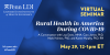 Penn LDI Virtual Seminar 5/29: Rural Health in America During COVID-19